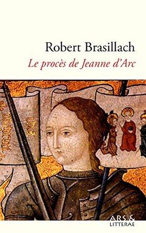 Le Procès De Jeanne D Arc : procès, jeanne, Procès, Jeanne, D'Arc, Robert, Brasillach