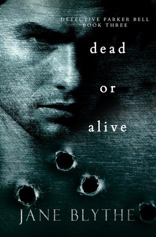 Dead or Alive (Detective Parker Bell #3)