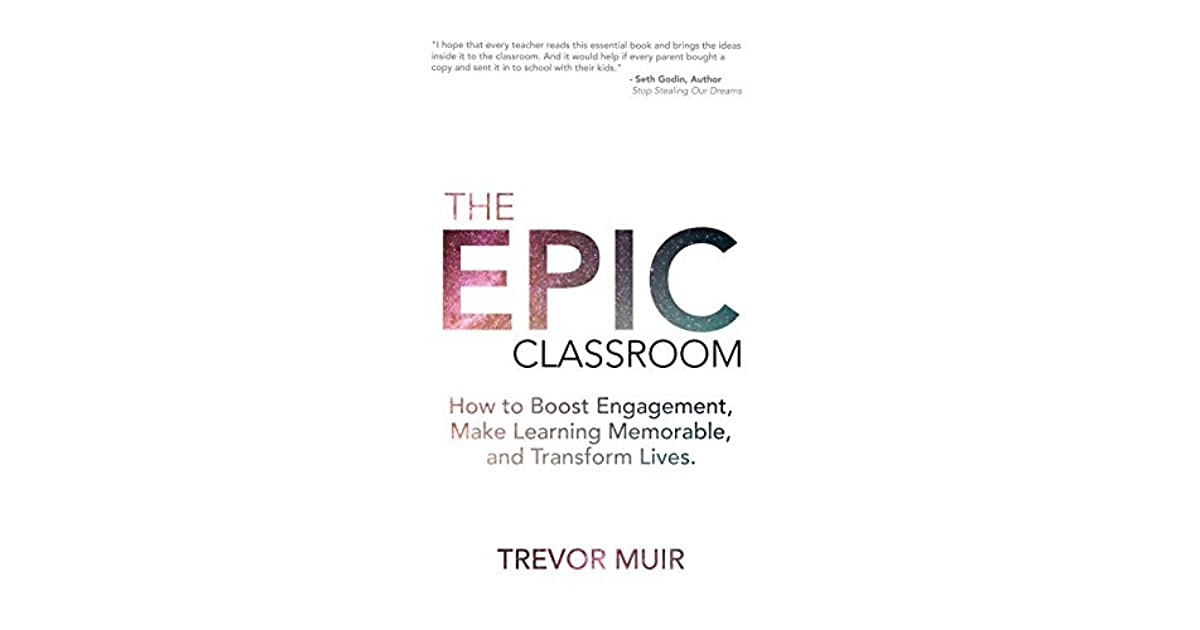 The Epic Classroom: How to Boost Engagement, Make Learning