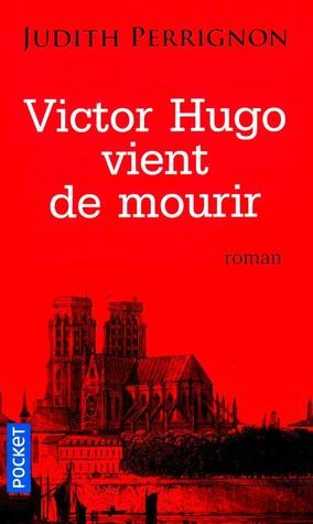 Victor Hugo Vient De Mourir : victor, vient, mourir, Victor, Vient, Mourir, Judith, Perrignon