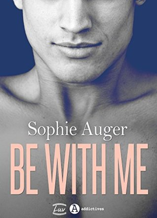 Be with me (romance M/M) by Sophie Auger - Books on Google