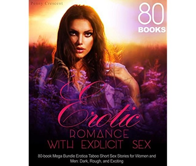 Erotic Romance With Explicit Sex 80 Book Mega Bundle Erotica Taboo Short Sex Stories For Women And Men Dark Rough And Exciting By Penny Crescent