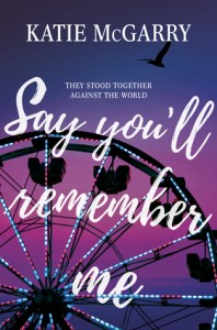 Single Sundays: Say You'll Remember Me by Katie McGarry