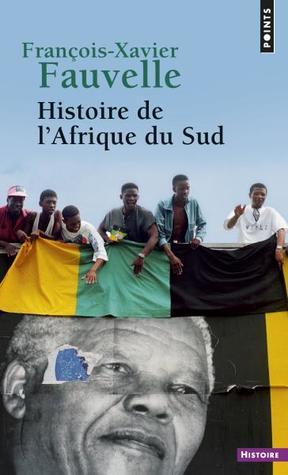 Histoire De L'afrique Du Sud : histoire, l'afrique, Histoire, L'Afrique, François-Xavier, Fauvelle