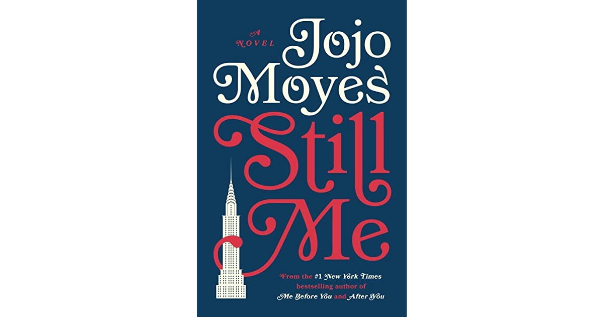Still Me (me Before You, #3) By Jojo Moyes