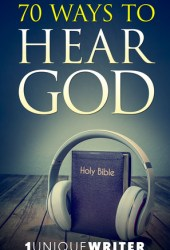 70 Ways To Hear God Excerpts & Study Guide