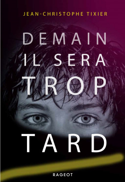 Demain C Est Trop Tard : demain, Demain, Jean-Christophe, Tixier
