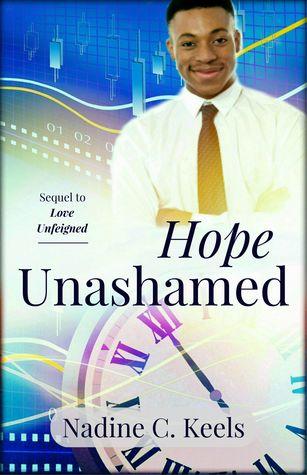 'Hope Unashamed' by Nadine C. Keels is written in black text. A man stands in front of a blue background. An analog clock sits in the foreground.   Link: https://i0.wp.com/i.gr-assets.com/images/S/compressed.photo.goodreads.com/books/1503004415l/36059880._SY475_.jpg?w=750&ssl=1