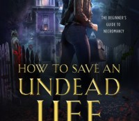 UF Romance Review : How to Save an Undead Life by Hailey Edwards (4.5 Stars)