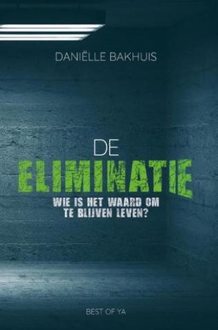 De eliminatie – Daniëlle Bakhuis