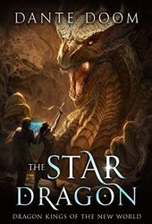 The Star Dragon (Dragon Kings of the New World #1)