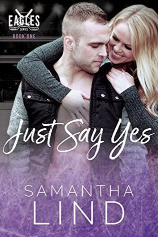 Just Say Yes (Indianapolis Eagles Series #1)