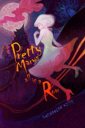 Pretty Marys All in a Row by Gwendolyn Kiste