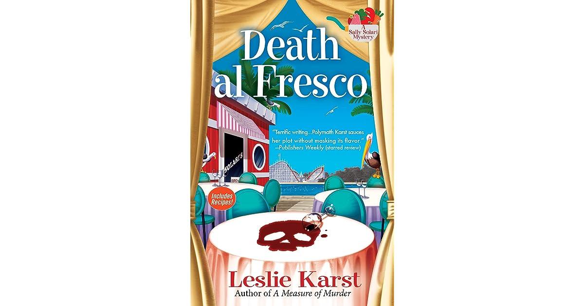 Death Al Fresco A Sally Solari Mystery #3 By Leslie Karst