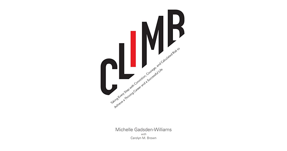 Climb: Taking Every Step with Conviction, Courage, and