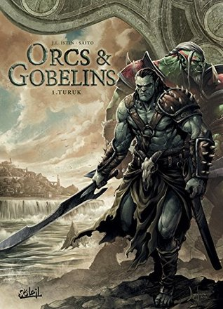 Orcs Et Gobelins Tome 6 : gobelins, Turuk, (Orcs, Gobelins, Jean-Luc, Istin