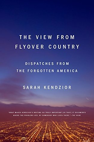 The View from Flyover Country by Sarah Kendzior