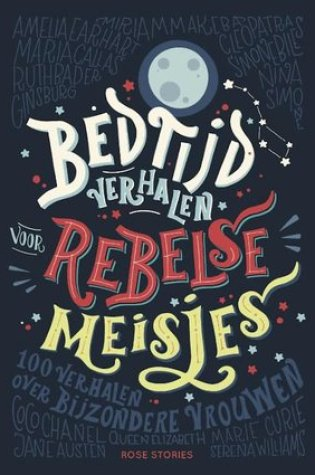 Bedtijdverhalen voor rebelse meisjes – E. Favilli & F. Cavallo