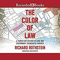 The Color of Law: A Forgotten History of How Our ...