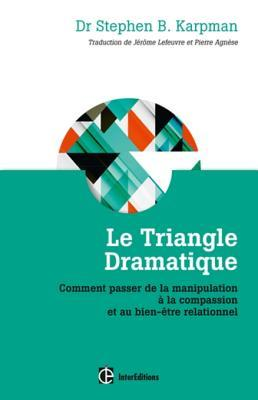 Sortir Du Triangle De Karpman : sortir, triangle, karpman, Triangle, Dramatique:, Comment, Passer, Manipulation, Compassion, Bien-Etre, Relationnel, Stephen, Karpman