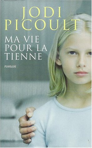Ma Vie Pour La Tienne : tienne, Tienne, Picoult