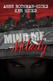 Mind Me, Milady