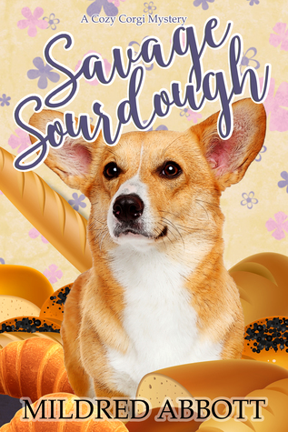 Savage Sourdough (Cozy Corgi Mysteries, #4)