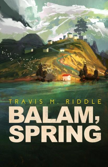 Balam, Spring (Ustlian Tales #1) by Travis M. Riddle
