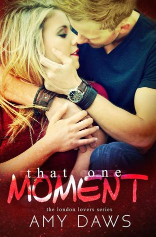 That One Moment (London Lovers #5; Lost in London Book 2)