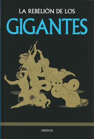 La rebelión de los gigantes by Marcos Jaén Sánchez