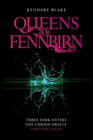 The Queens of Fennbirn (Three Dark Crowns #0.1-0.2) – Kendare Blake