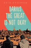 Darius the Great Is Not Okay (Darius The Great, #1)