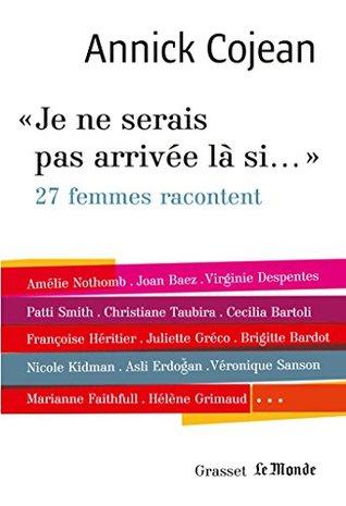 Je Ne Serai Pas Là : serai, Serais, Arrivée, Si..., Monde, Annick, Cojean
