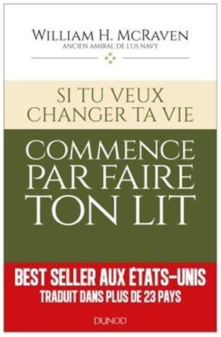 Si Tu Veux Changer Ta Vie Commence Par Faire Ton Lit : changer, commence, faire, Changer, Vie..., Commence, Faire, Wiliam, Mcraven