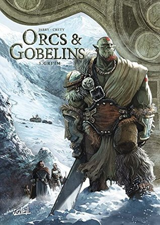 Orcs Et Gobelins Tome 6 : gobelins, Gri'im, (Orcs, Gobelins, Nicolas, Jarry