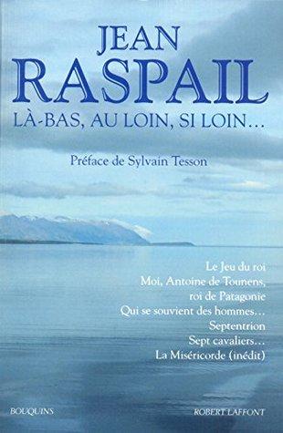 Qui Se Souvient Des Hommes : souvient, hommes, Là-bas,, Loin,, Loin..., Raspail