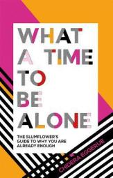 What A Time To Be Alone Book Cover