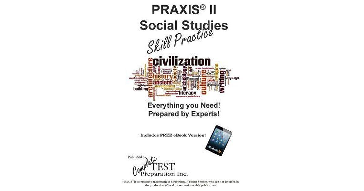 Praxis II Social Studies Skill Pracitce: Practice Test
