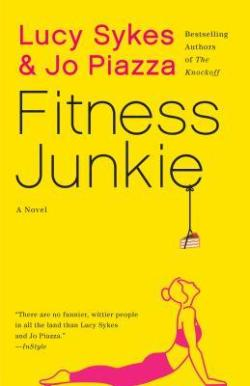 "Cover of ""Fitness Junkie"" by Lucy Sykes and Joe Piazza."