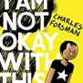I Am Not Okay With This By Charles Forsman