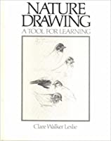 Nature Drawing: A Tool For Learning by Clare Walker Leslie