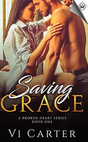 Saving Grace: A Contemporary Romance Novel (A Broken Heart Series Book 1)