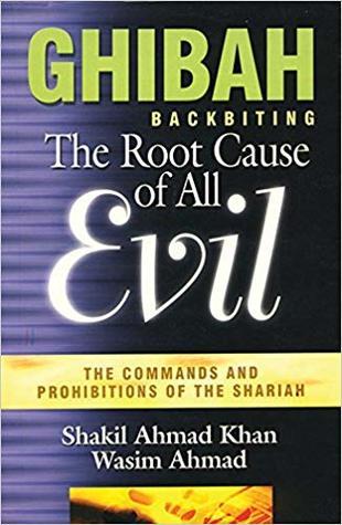 Ghibah : ghibah, Ghibah:, Cause, Evil:, Commands, Prohibitions, Shariah, Shakīl, Aḥmad, K̲h̲ān