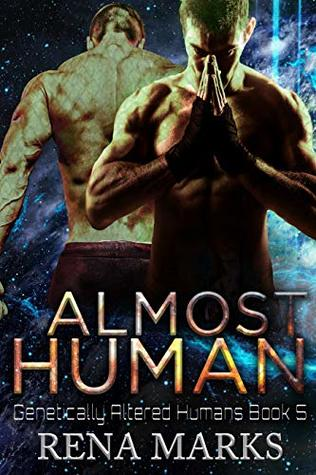Almost Human (Genetically Altered Humans, #5)
