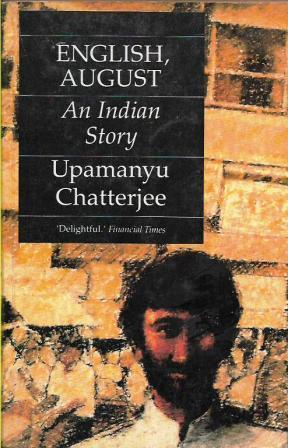 English, August: An Indian Story by Upamanyu Chatterjee
