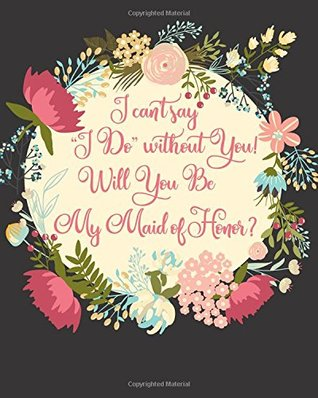 Maid Of Honor Quotes : honor, quotes, Can't, Without, Honor?: