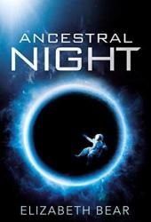 Ancestral Night (White Space, #1)