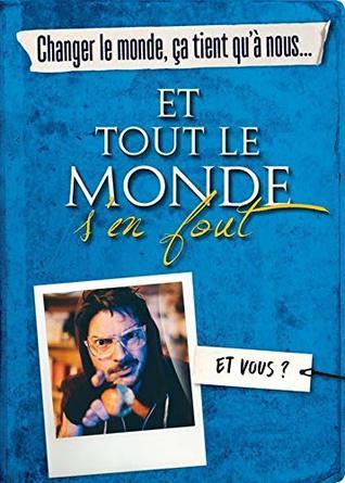 Et Tout Le Monde S'en Fout Livre : monde, livre, Changer, Monde,, Tient, Qu'à, Nous..., MONDE, Fabrice