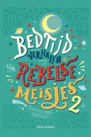 Bedtijdverhalen voor Rebelse Meisjes #2 – Elena Favilli
