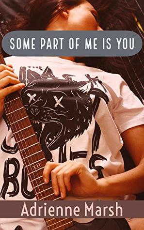 Some Part of Me is You by Adrienne Marsh